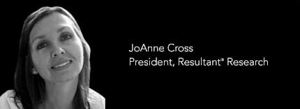 Joanne Cross President, Resultant Research